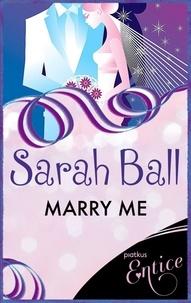 Sarah Ball - Marry Me.