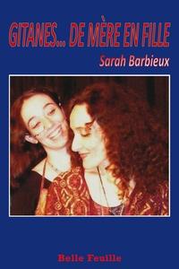 Sarah Barbieux - Gitanes... de mère en fille.