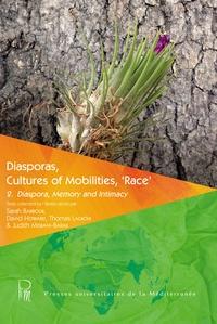 "Sarah Barbour et David Howard - Diasporas, cultures of mobilities, ""race"" - Tome 2, Diaspora, memory and intimacy."