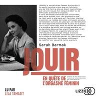 Sarah Barmak et Aude Sécheret - Jouir - En quête de l'orgasme féminin.