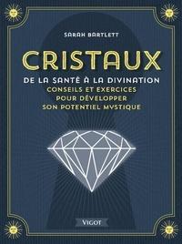 Cristaux, de la santé à la divination - Conseils et exercices pour développer son potentiel mystique.pdf