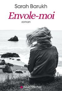 Télécharger des livres sur I pod Envole-moi par Sarah Barukh DJVU 9782226446527