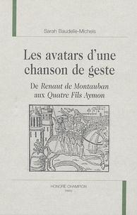 Sarah Baudelle-Michels - Les avatars d'une chanson de geste - De Renaut de Montauban aux Quatre fils Aymon.