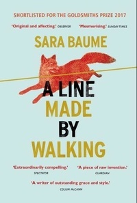 Sarah Baume - A line made by walking.