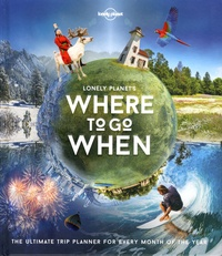 Histoiresdenlire.be Lonely Planet's Where to go when - The ultimate trip planner for every month of the year Image