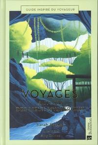 Sarah Baxter et Amy Grimes - Voyages autour des lieux mystérieux.