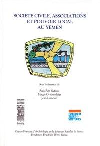 Sarah Ben Néfissa et Maggy Grabundzija - Société civile, associations et pouvoir local au Yémen - Actes de la Table Ronde «Société civile, citoyenneté et pouvoir local», Sanaa, 1–3 juillet 2006.