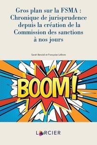 Sarah Benzidi et Françoise Lefèvre - Gros plan sur la FSMA : Chronique de jurisprudence depuis la création de la Commission des ....