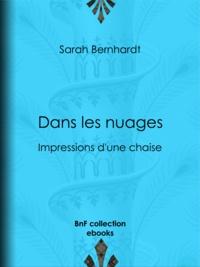 Sarah Bernhardt - Dans les nuages - Impressions d'une chaise.