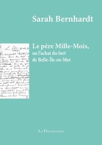 Sarah Bernhardt - Le père Mille-Mois - Ou l'achat du fort de Belle-Ile-en-mer.