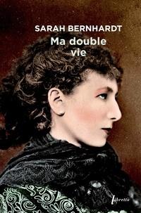 Sarah Bernhardt - Ma double vie.