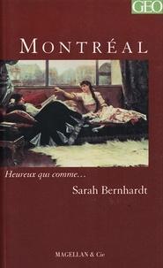 Sarah Bernhardt - Montréal - Mémoires.