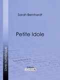 Sarah Bernhardt et  Ligaran - Petite Idole.