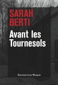Sarah Berti - Avant les tournesols.