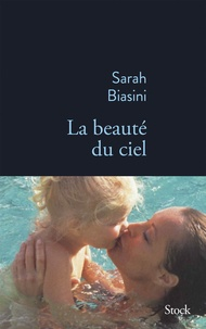 Sarah Biasini - La beauté du ciel.