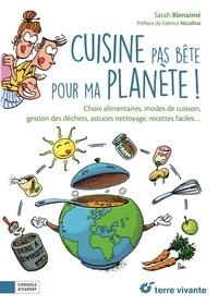 Sarah Bienaimé - Cuisine pas bête pour ma planète !.