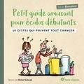 Sarah Bienaimé - Petit guide amusant pour écolos débutants - 50 gestes qui peuvent tout changer.