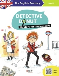 Sarah Bisson et Eglantine Ceulemans - Detective Donut Tome 1 : Mystery at the Museum - Level 3.