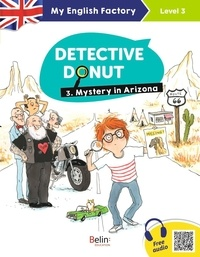 Sarah Bisson et Eglantine Ceulemans - Detective Donut Tome 3 : Mystery in Arizona - Level 3.
