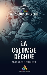 Sarah Braeckeveldt et Homoromance Éditions - La colombe déchue - tome 1.