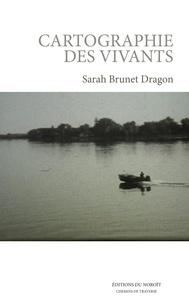 Sarah Brunet Dragon - Cartographie des vivants.