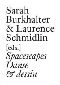 Sarah Burkhalter et Laurence Schmidlin - Spacescapes - Danse & dessin depuis 1962.