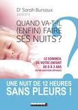 Sarah Bursaux et Alix Lefief-Delcourt - Quand va-t-il (enfin) faire ses nuits ? - Le sommeil de votre enfant de 0 à 3 ans en 100 questions-réponses.
