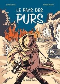 Sarah Caron et Hubert Maury - Le pays des Purs.