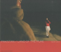 Sarah Caron - Pakistan / Land of the pure.