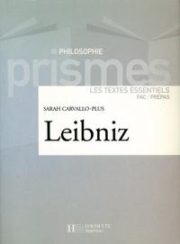 Sarah Carvallo-Plus - Leibniz - Les textes essentiels - Les textes essentiels.