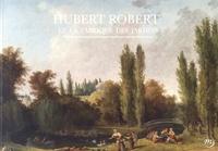 Sarah Catala et Gabriel Wick - Hubert Robert et la fabrique des jardins.
