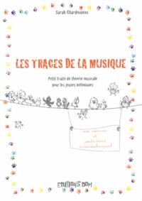 Sarah Chardonnens - Les traces de la musique - Petit traité de théorie musicale pour les jeunes mélomanes.