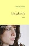 Sarah Chiche - L'inachevée.