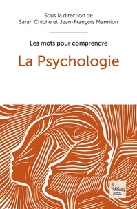 Sarah Chiche et Jean-François Marmion - La psychologie.