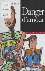 Sarah Cohen-Scali - Danger d'amour.