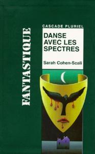 Sarah Cohen-Scali - Danse avec les spectres.