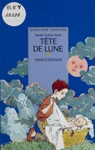 Sarah Cohen-Scali - Tête de lune - Et autres contes de la nuit.