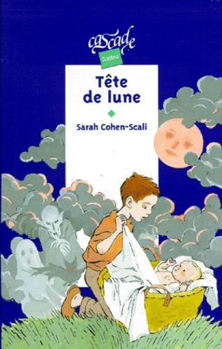 Sarah Cohen-Scali - Tête de lune.