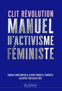 Sarah Constantin et Elvire Duvelle-Charles - Clit Révolution - Manuel d'activisme féministe.