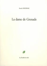 Sarah Cournac - La dame de Grenade.