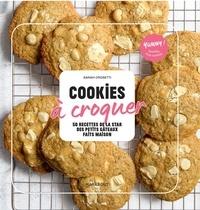 Sarah Crosetti - Cookies à croquer - 50 recettes de la star des des petits gâteaux faits maison.