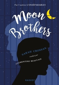 Sarah Crossan - Moon Brothers.