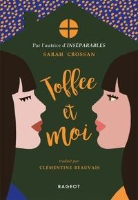 Sarah Crossan - Toffee et moi.