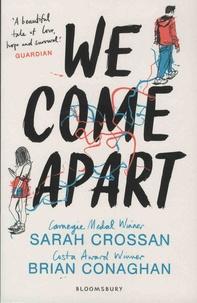 Sarah Crossan et Brian Conaghan - We Come Apart.