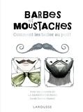 Sarah Daniel Hamizi - Barbes et moustaches - Comment les tailler au poil !.