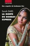 Sarah Dars - La morte du Bombay-Express - Une enquête du brahmane Doc.