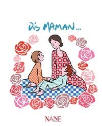 Sarah Dauchy et Anne de La Brunière - Dis maman....