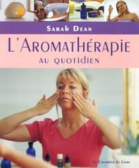 Corridashivernales.be L'Aromathérapie au quotidien - Pratiques simples pour la maison, le travail et le voyage Image