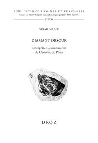 Sarah Delale - Diamant obscur - Interpréter les manuscrits de Christine de Pizan.