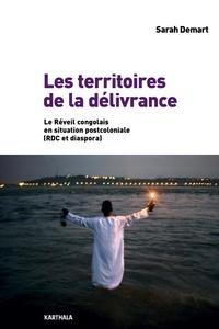 Sarah Demart - Les territoires de la délivrance - Le Réveil congolais en situation postcoloniale (RDC et diaspora).